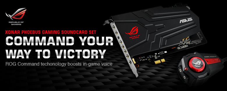 COMMAND YOUR WAY TO VICTORY WITH ASUS XONAR PHOEBUS!
